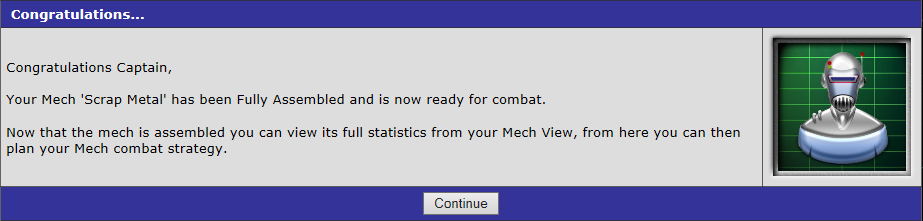 Congratulation Captain, your mech 'Scrap Metal' has been fully assembled and is now ready for combat